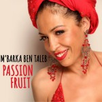 Passion Fruit - M'Barka Ben Taleb
