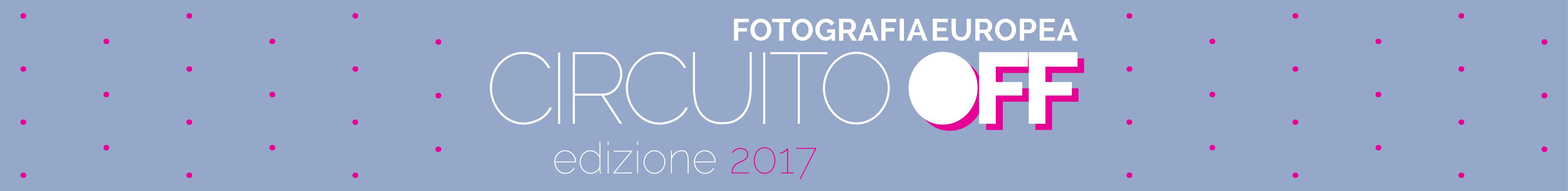 Circuito off Fotografia Europea 2017