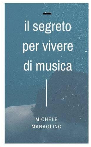 Copertina libro Il segreto per vivere di musica