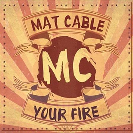 mat cable - your fire