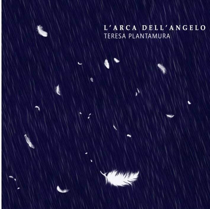 Teresa Plantamura - L'arca dell'angelo