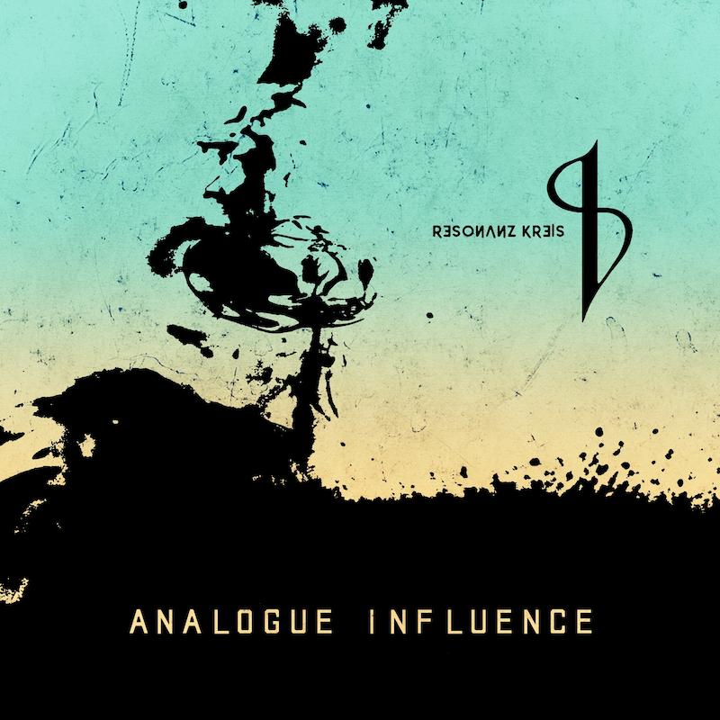 "Resonanz Kreis: è uscito ""Analogue Influence"""