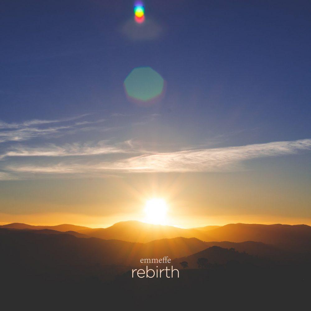 "Emmeffe - ""Rebirth"""