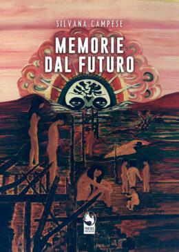Copertina Memorie dal futuro (Silvana Campese)